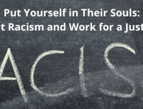 This Sunday's Gathering – Put Yourself In Their Souls – Confront Racism and Work for a Just Society