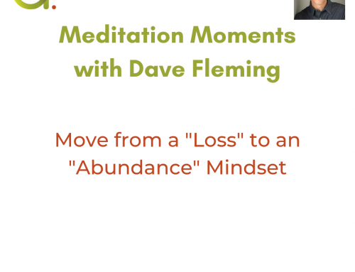 "Move from a ""loss"" to an ""abundance"" mindset"