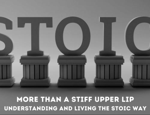 Stoicism – More Than A Stiff Upper Lip