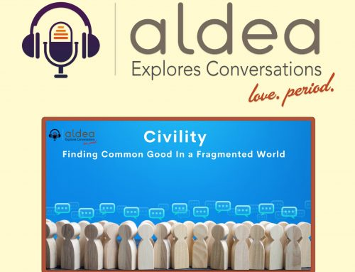 Civility: Finding the Common Good in a Fragmented World – Week Three – What Does it Mean to Be Civil in Politics? Podcast – Video & Audio, and Reflective Guide